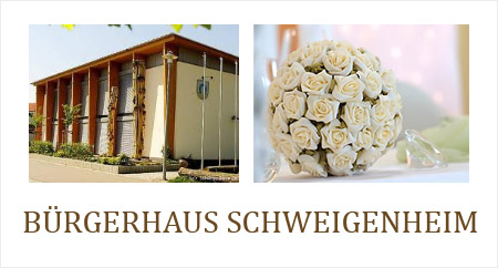 """Hochzeitssaal """"Bürgerhaus Schweigenheim"""" - Raum Speyer, Landau in der Pfalz, Neustadt an der Weinstraße"""