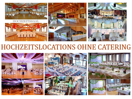 Hochzeitslocations & Saal ohne Catering